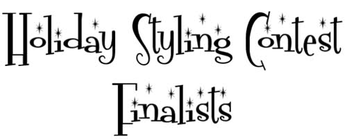 Holiday Styling Contest FINALISTS