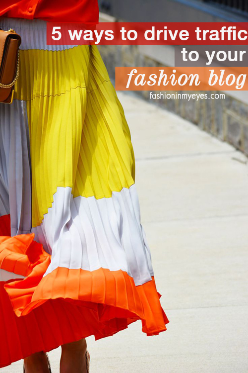 5 ways to drive traffic to your fashion blog